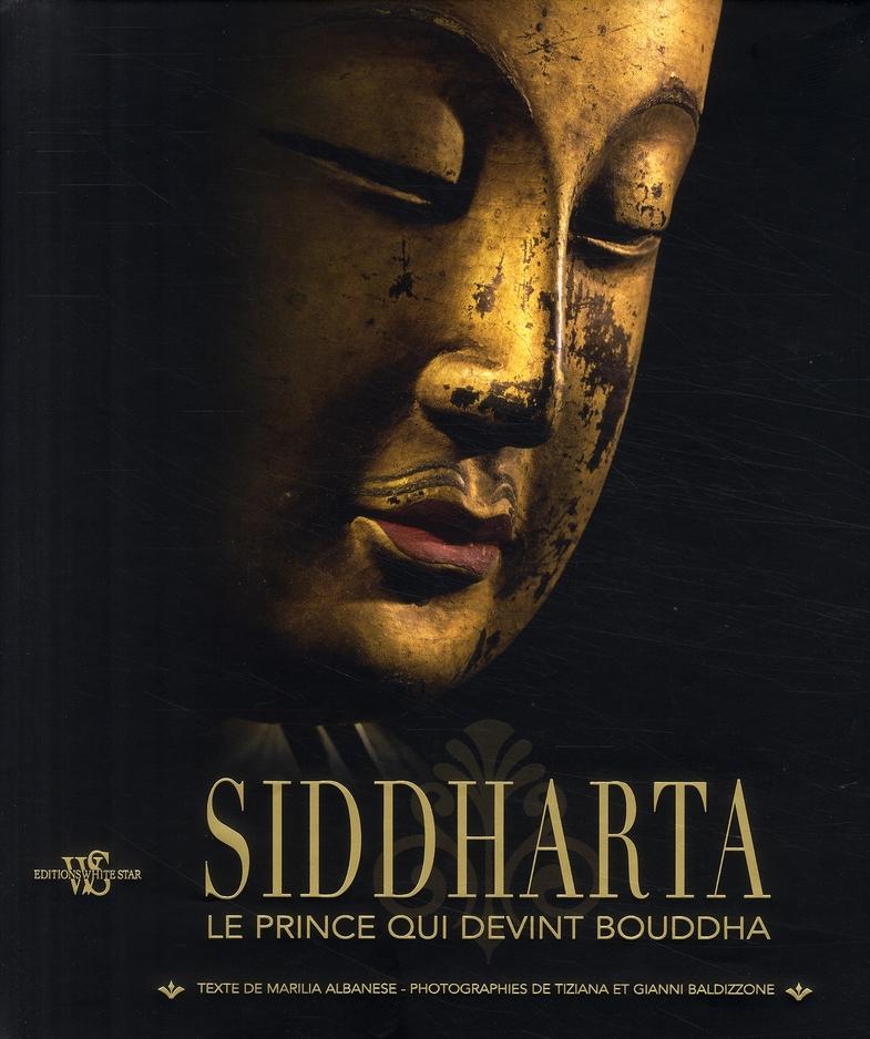 Siddhartha ; le prince qui devint Bouddha