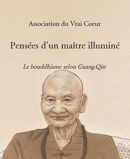 Pensées d'un maître illuminé ; le bouddhisme selon Guang-Qin