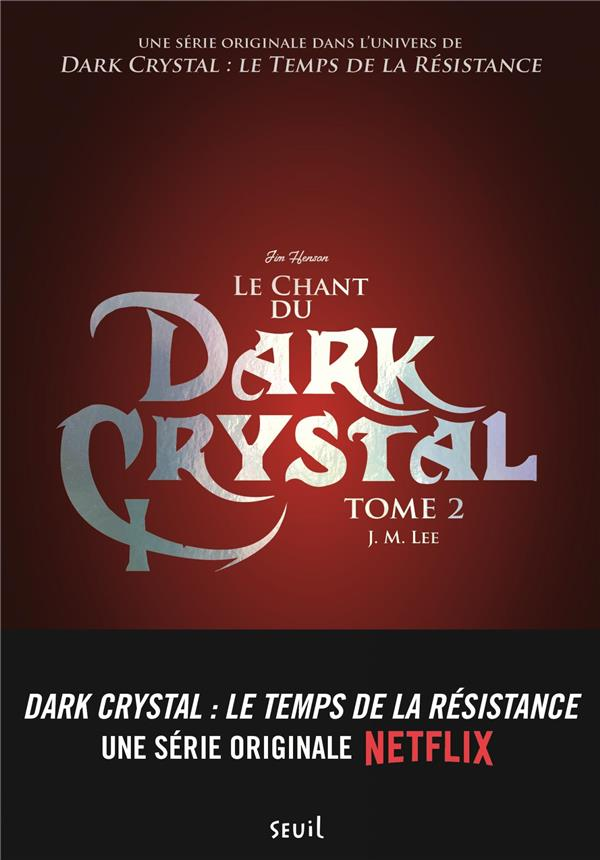 Dark Crystal t.2 ; le chant du Dark Crystal
