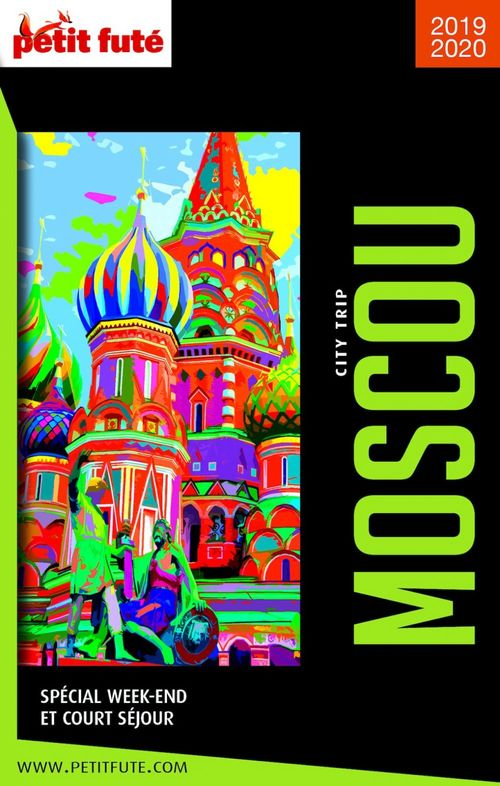 MOSCOU CITY TRIP 2019/2020 City trip Petit Futé