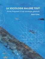 Vente EBooks : La sociologie malgré tout  - Alain CAILLÉ