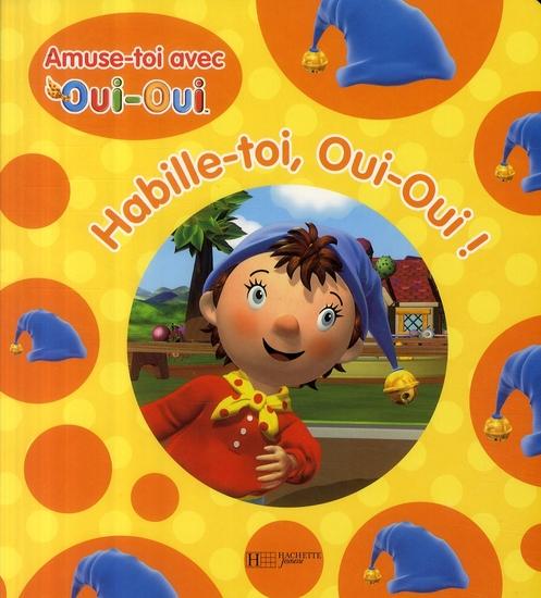 Habille-Toi, Oui-Oui !