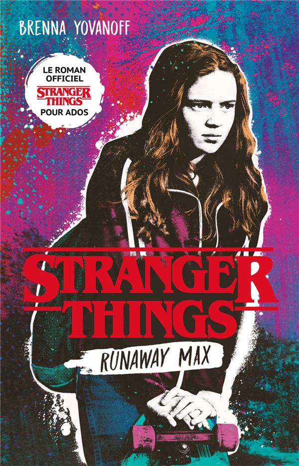 Stranger Things ; runaway max ; le roman officiel pour ados