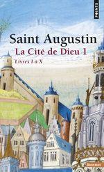 Vente Livre Numérique : La Cité de Dieu T1. Livres I à X  - AUGUSTIN - Jean-claude Eslin