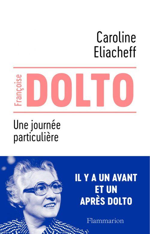 Françoise Dolto. Une journée particulière