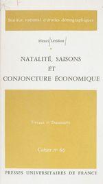 Vente EBooks : Natalité, saisons et conjoncture économique  - Henri Leridon