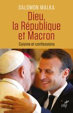 Vente EBooks : Dieu, la République et Macron ; cuisine et confessions  - Salomon Malka