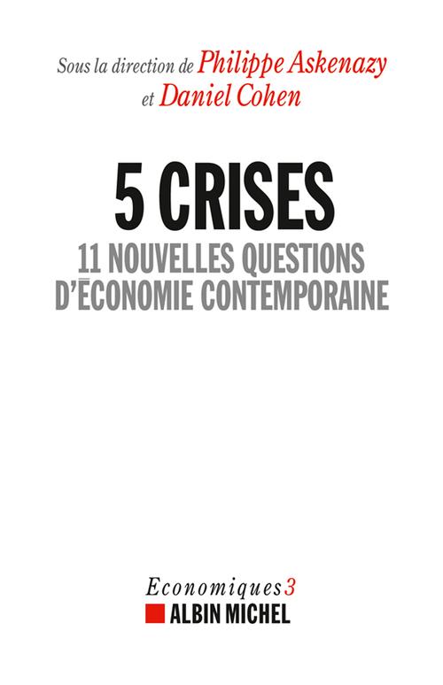 5 crises ; 11 nouvelles questions d'économie contemporaine