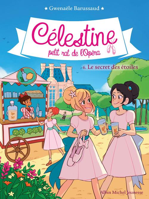 Célestine, petit rat de l'Opéra T.6 ; le secret des étoiles