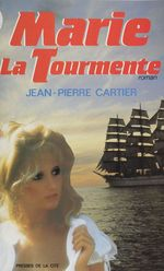 Marie la Tourmente  - Jean-Pierre Cartier