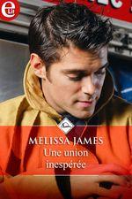 Une union inespérée  - Melissa James