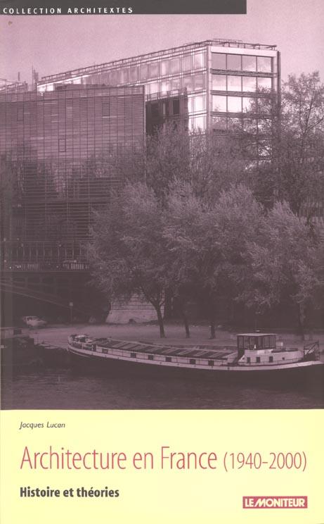 L'architecture en france 1940-2000 - histoire et theories