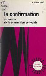 La Confirmation  - Jean-Paul BOUHOT
