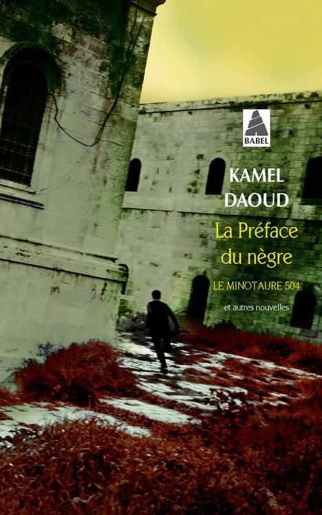 La Preface Du Negre ; Le Minotaure 504 Et Autres Nouvelles