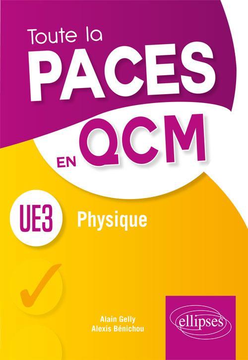 Toute la PACES en QCM ; physique ; UE3 (édition 2018)