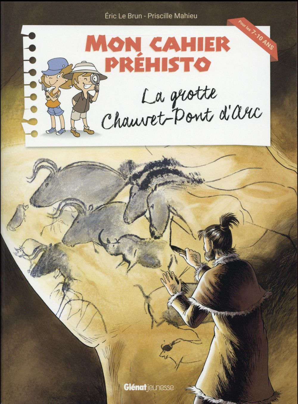 Mon cahier préhisto ; la grotte Chauvet-Pont d'Arc