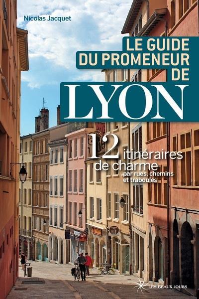 Le guide du promeneur de Lyon (édition 2018)
