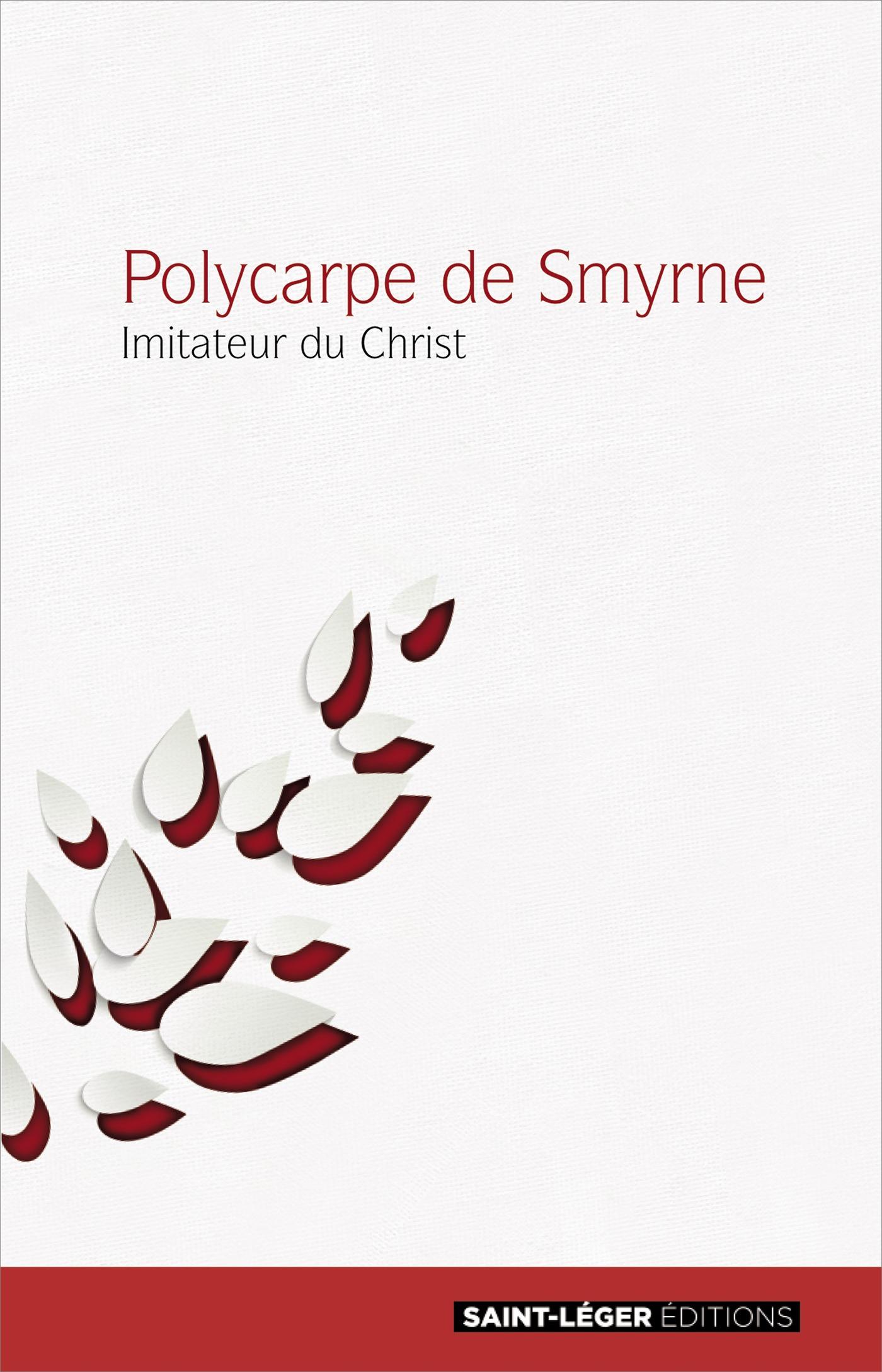 Polycarpe de Smyrne ; imitateur du Christ