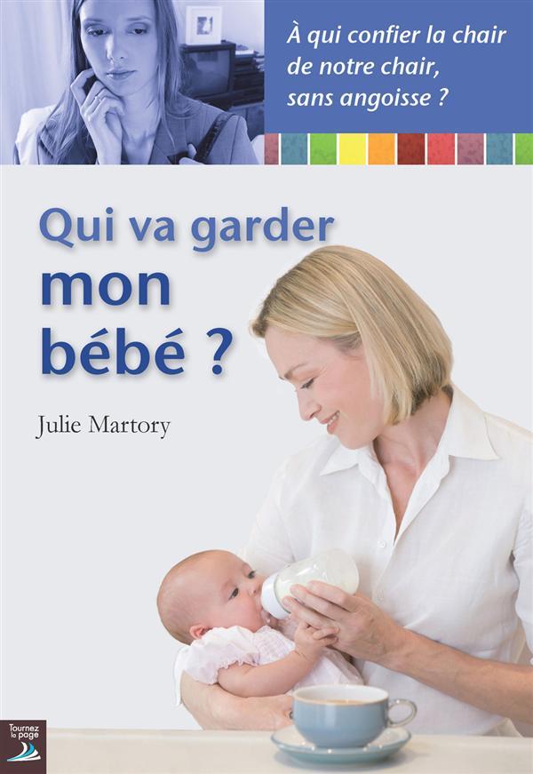Qui va garder mon bébé ?