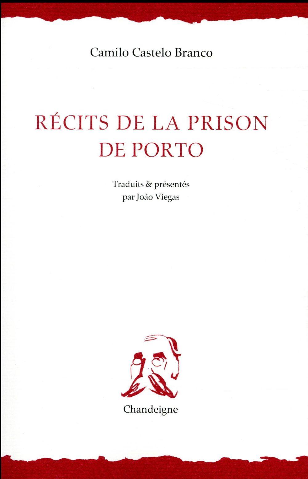 RECITS DE LA PRISON DE PORTO