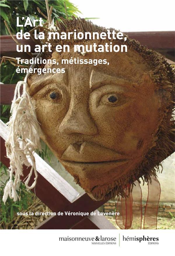 l'art de la marionnette, un art en mutation ; traditions, métissages, émergences