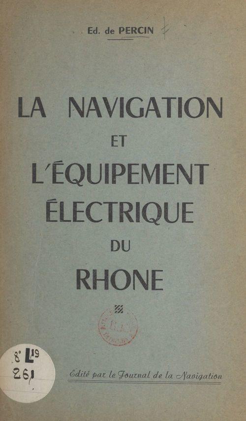La navigation et l'équipement électrique du Rhône