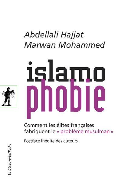 islamophobie ; comment les élites françaises fabriquent le problème musulman