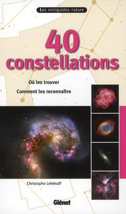 40 Constellations ; Ou Les Trouver, Comment Les Reconnaitre