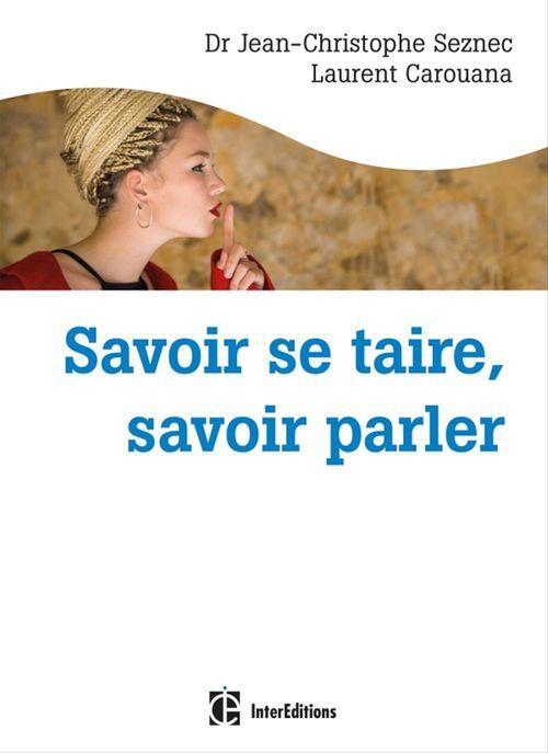 Savoir se taire, savoir parler  - Jean-Christophe SEZNEC  - Laurent Carouana