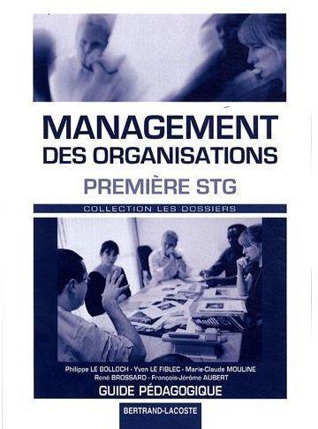Management des organisations ; 1ère STG ; guide pédagogique