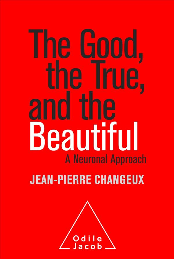 The good, the true and the beautiful ; a neuronal approach