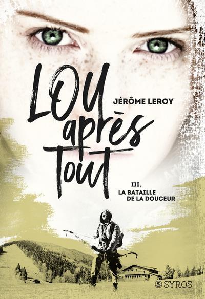 Lou, après tout T.3 ; la bataille de la douceur
