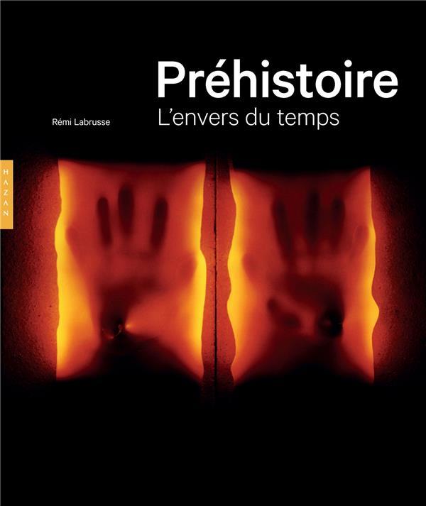 PREHISTOIRE  -  L'ENVERS DU TEMPS