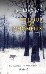 Le loup de Chomelix  - Hubert de Maximy