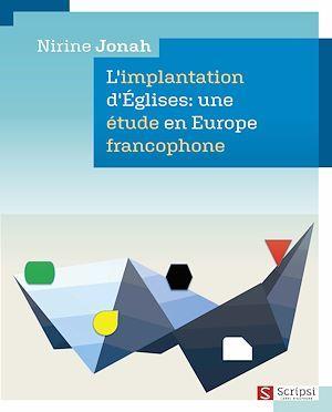 L'implantation d'Eglises : une étude en Europe francophone