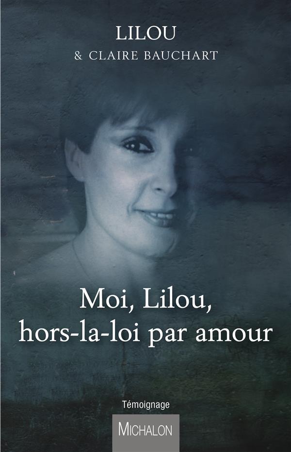 moi Lilou ; hors-la-loi par amour