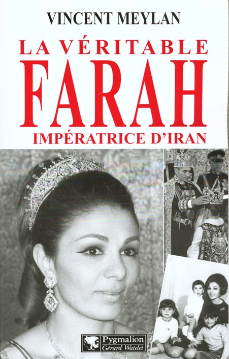 La veritable farah, imperatrice d'iran
