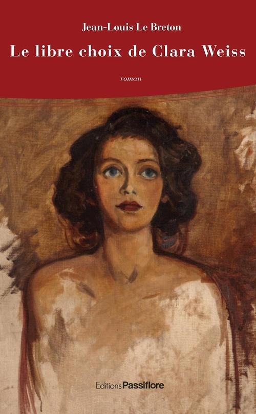 Le libre choix de Clara Weiss  - Jean-Louis Le Breton