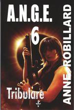Vente Livre Numérique : A.N.G.E. 06 : Tribulare  - Anne Robillard