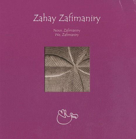 Zahay Zafimaniry ; nous, Zafimaniry ; we, Zafimaniry