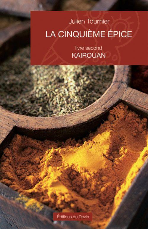 La cinquième épice t.2 ; Kairouan