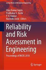 Reliability and Risk Assessment in Engineering  - Prabhakar V. Varde - Narendra Joshi - Vijay Kumar Gupta - P. K. Kankar
