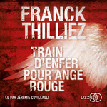 Vente AudioBook : Train d'enfer pour ange rouge  - Franck Thilliez