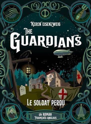 THE GUARDIANS T.2  -  LE SOLDAT PERDU