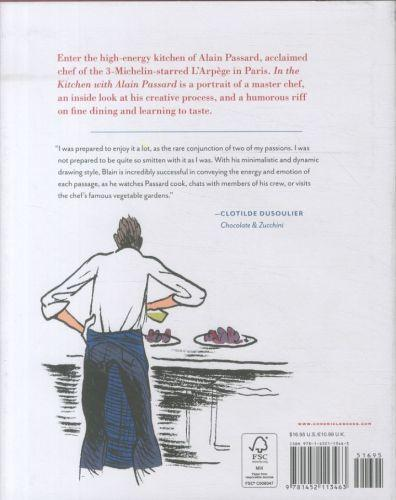IN THE KITCHEN WITH ALAIN PASSARD: - INSIDE THE WORLD (AND MIND) OF A MASTER CHEF