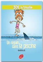Vente Livre Numérique : Zoé la trouille 2 - Un requin dans la piscine  - Gudule
