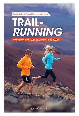 Trail-running ; le guide complet pour se lancer et progresser !