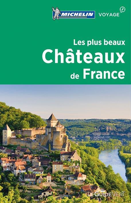 LE GUIDE VERT  -  LES PLUS BEAUX CHATEAUX DE FRANCE (EDITION 2017)