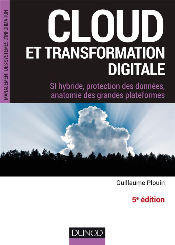 Cloud et transformation digitale ; si hybride, protection des données, anatomie des grandes plateformes (5e édition)