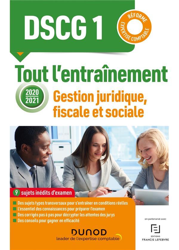 DSCG1 ; gestion juridique, fiscale et sociale ; tout l'entraînement (édition 2020/2021)